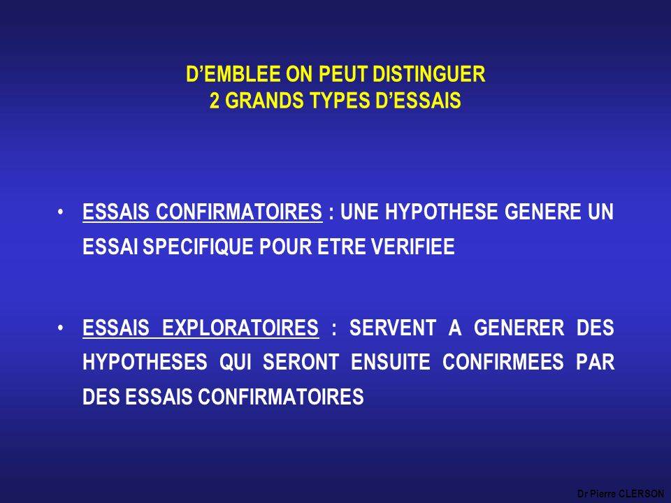D'EMBLEE ON PEUT DISTINGUER 2 GRANDS TYPES D'ESSAIS