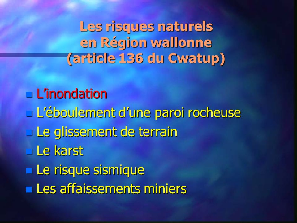 Les risques naturels en Région wallonne (article 136 du Cwatup)