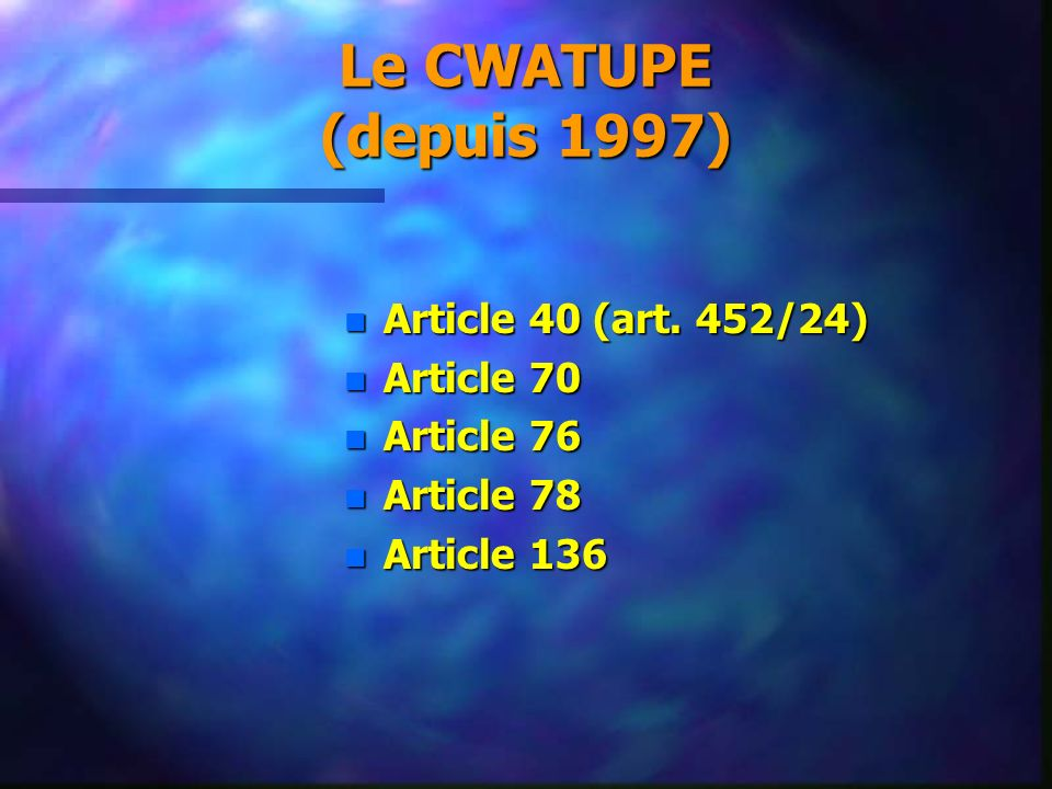 Le CWATUPE (depuis 1997) Article 40 (art. 452/24) Article 70