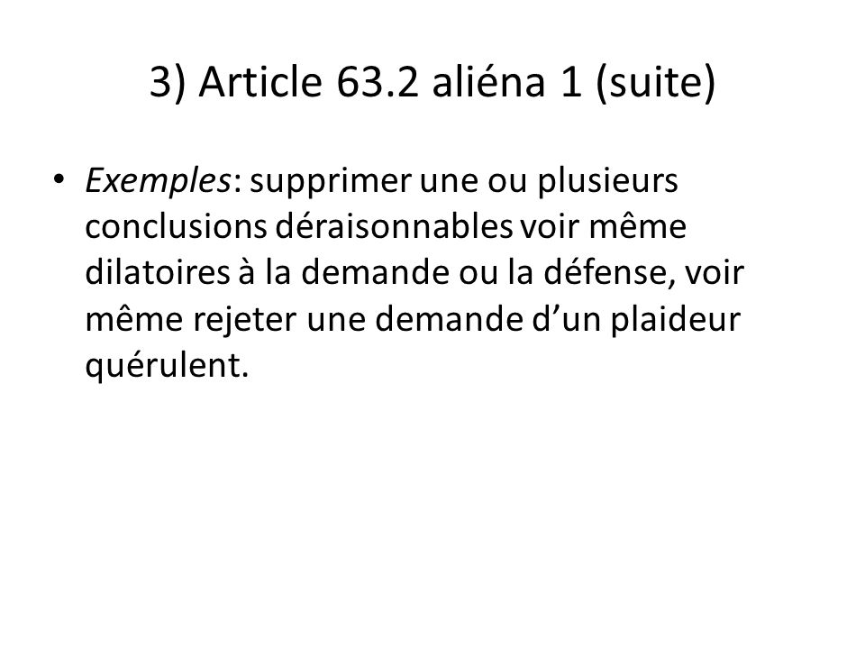 3) Article 63.2 aliéna 1 (suite)