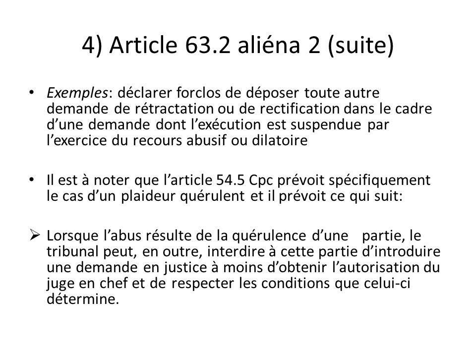 4) Article 63.2 aliéna 2 (suite)