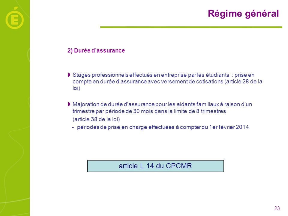 Régime général article L.14 du CPCMR 2) Durée d'assurance