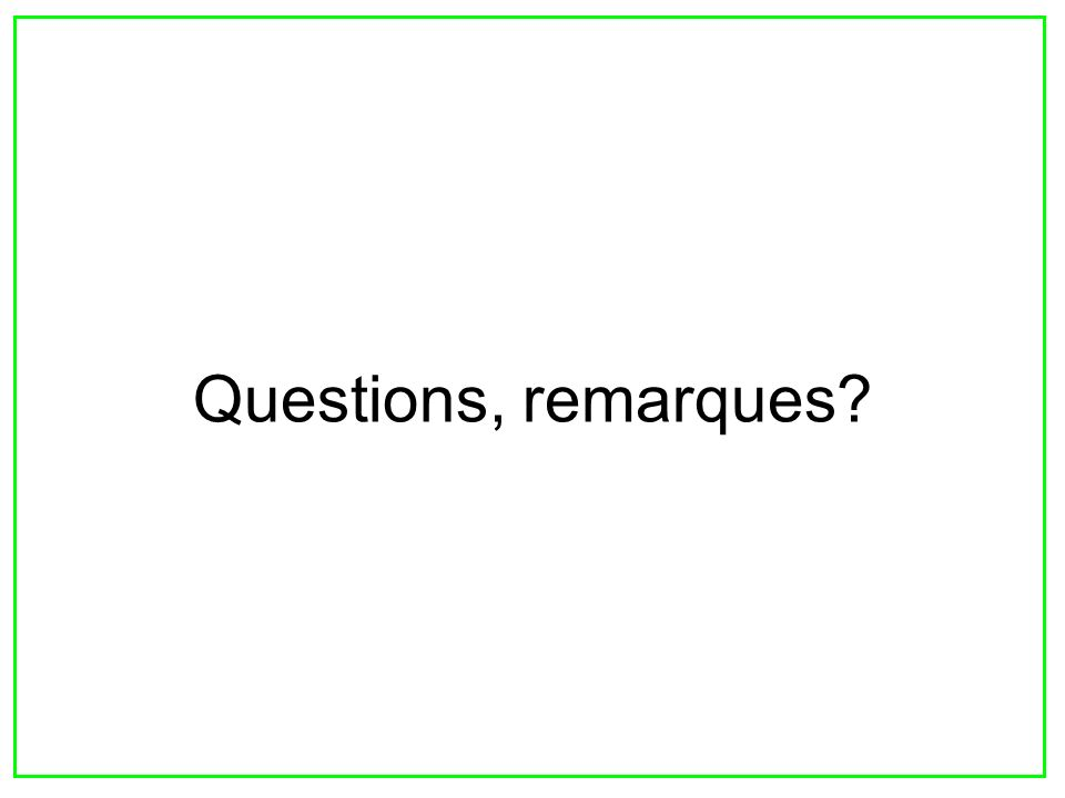 Questions, remarques