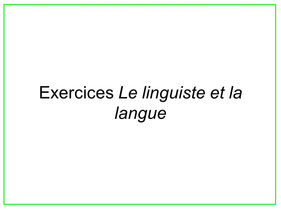 Exercices Le linguiste et la langue