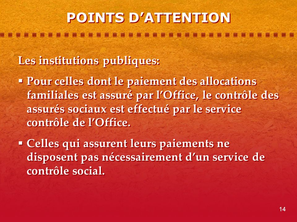 POINTS D'ATTENTION Les institutions publiques: