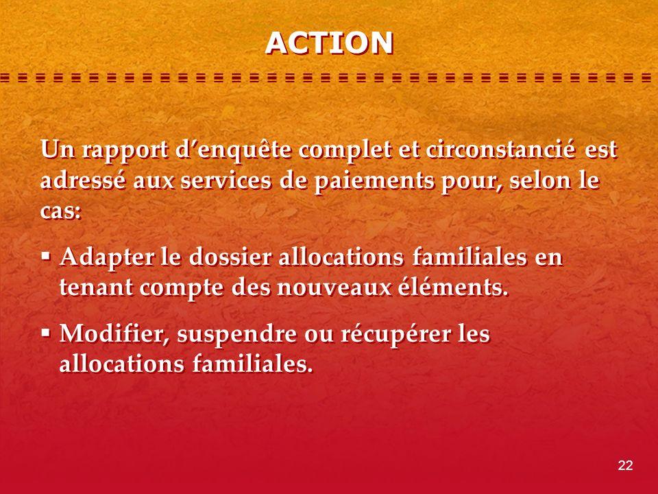 ACTION Un rapport d'enquête complet et circonstancié est