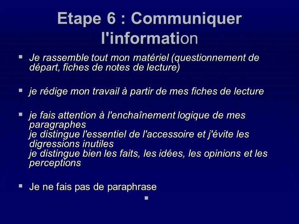 Etape 6 : Communiquer l information