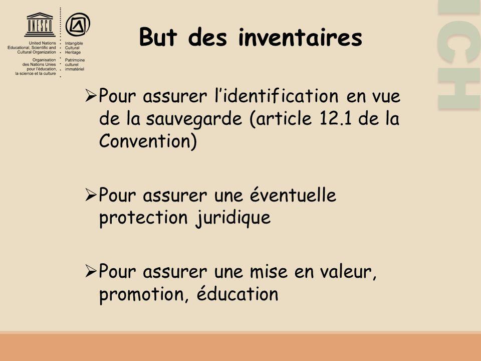But des inventaires Pour assurer l'identification en vue de la sauvegarde (article 12.1 de la Convention)
