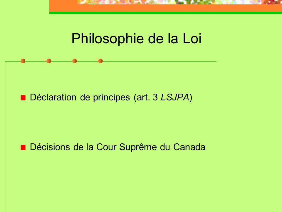 Philosophie de la Loi Déclaration de principes (art. 3 LSJPA)