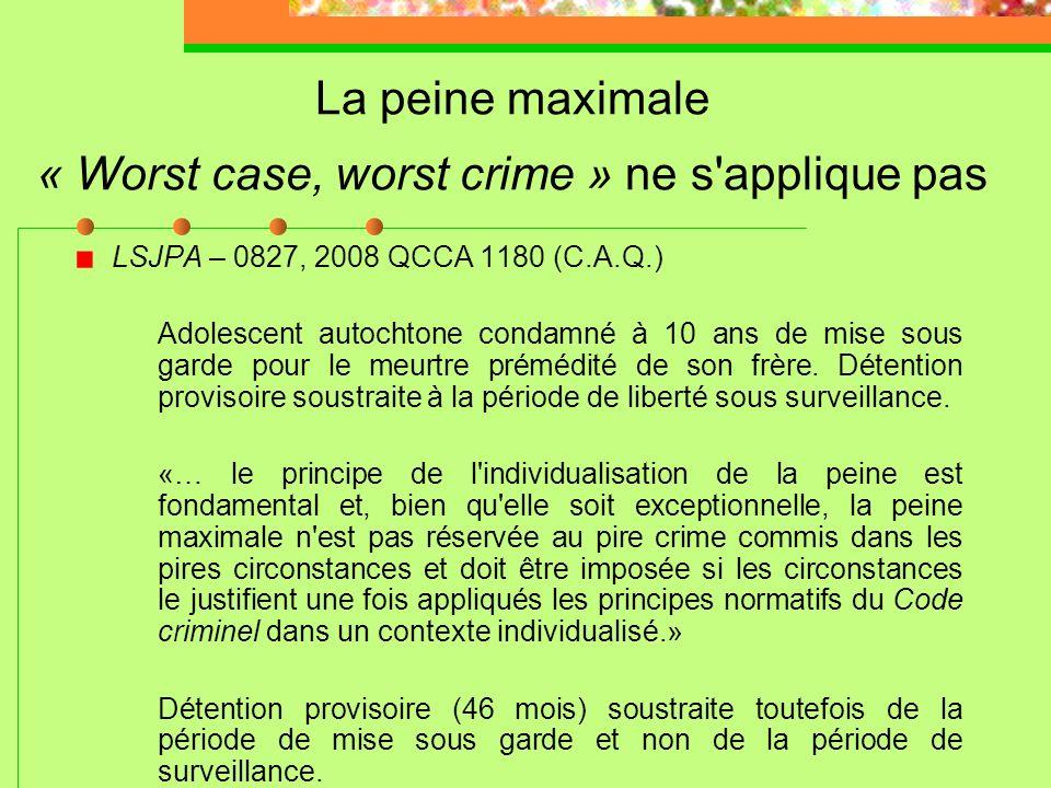 La peine maximale « Worst case, worst crime » ne s applique pas