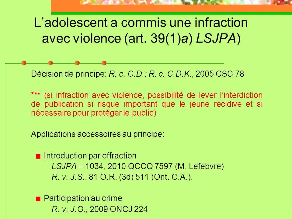 L'adolescent a commis une infraction avec violence (art. 39(1)a) LSJPA)