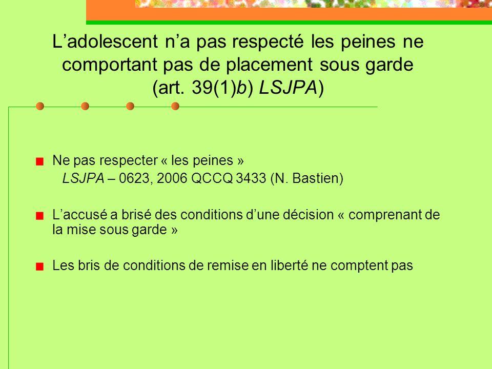L'adolescent n'a pas respecté les peines ne comportant pas de placement sous garde (art. 39(1)b) LSJPA)
