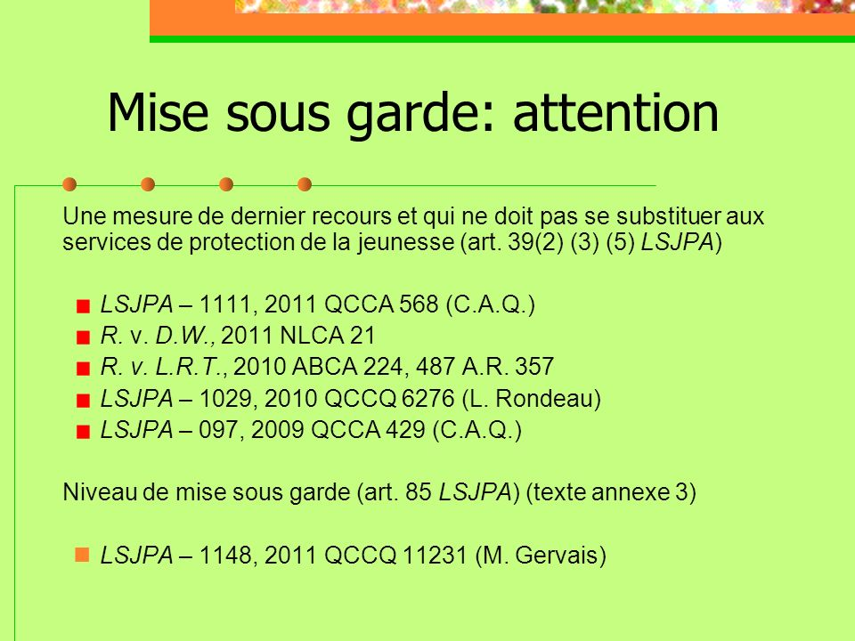 Mise sous garde: attention