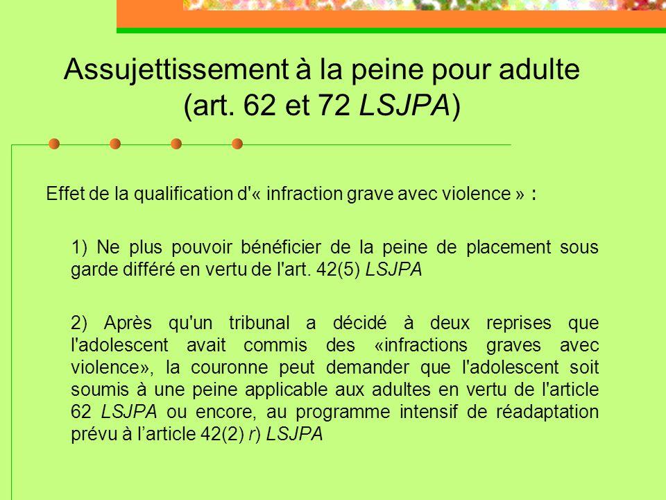 Assujettissement à la peine pour adulte (art. 62 et 72 LSJPA)