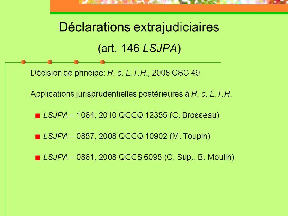 Déclarations extrajudiciaires (art. 146 LSJPA)