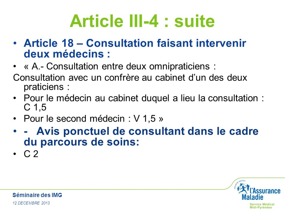 Article III-4 : suite Article 18 – Consultation faisant intervenir deux médecins : « A.- Consultation entre deux omnipraticiens :