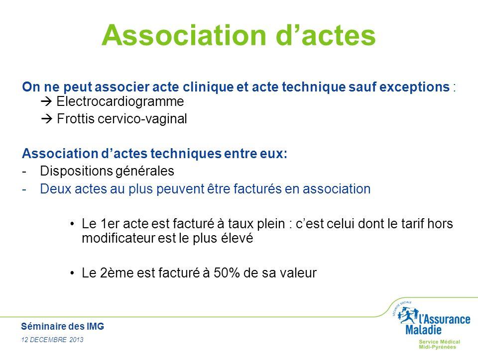 Association d'actes On ne peut associer acte clinique et acte technique sauf exceptions :  Electrocardiogramme.