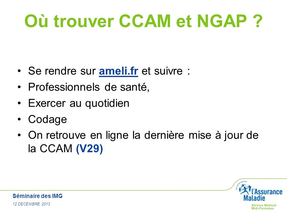 Où trouver CCAM et NGAP Se rendre sur ameli.fr et suivre :