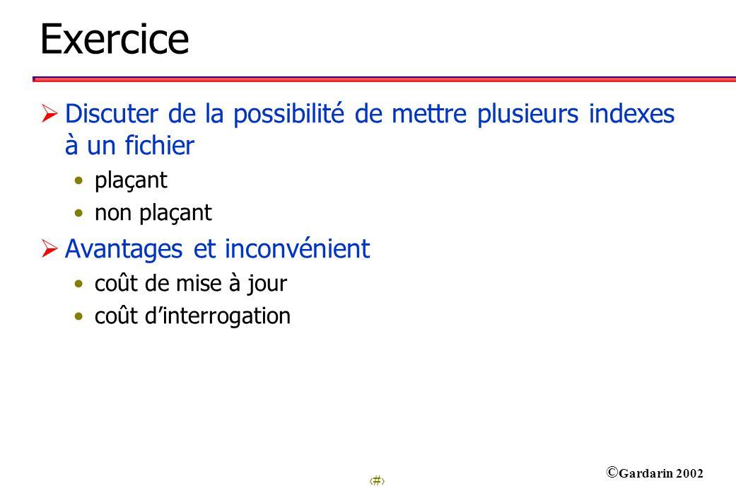 Exercice Discuter de la possibilité de mettre plusieurs indexes à un fichier. plaçant. non plaçant.