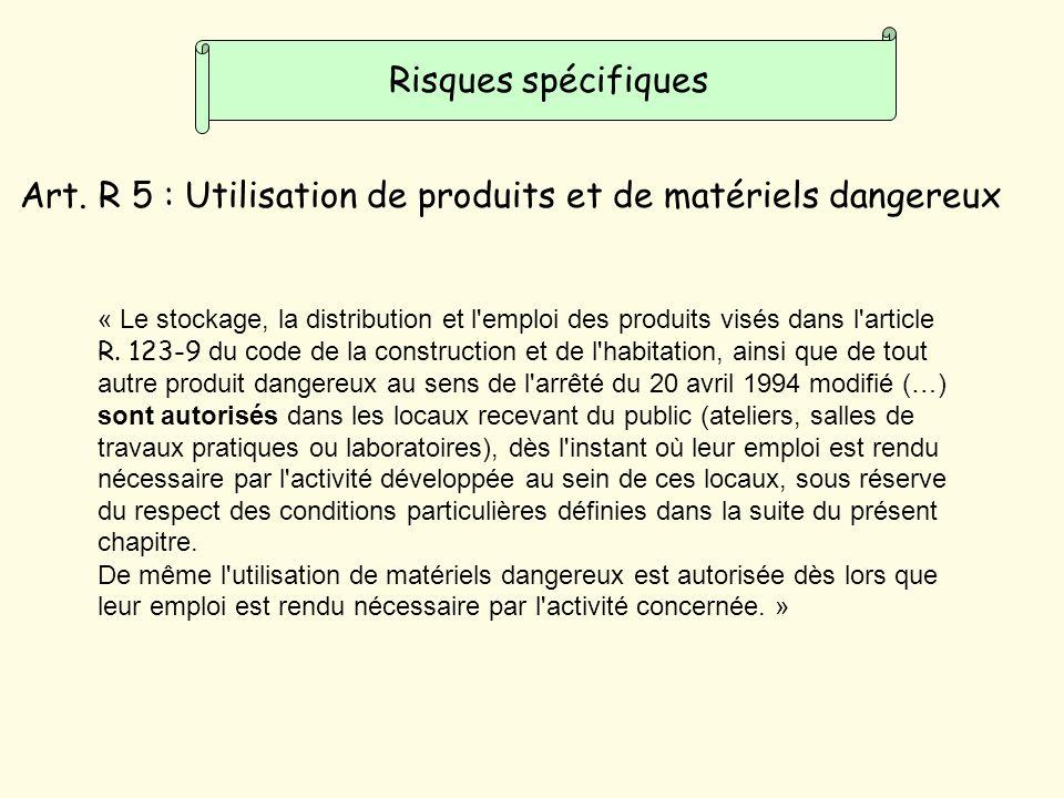 Art. R 5 : Utilisation de produits et de matériels dangereux