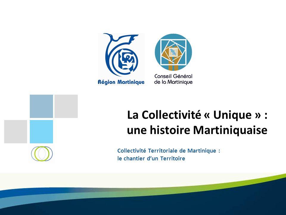 La Collectivité « Unique » : une histoire Martiniquaise