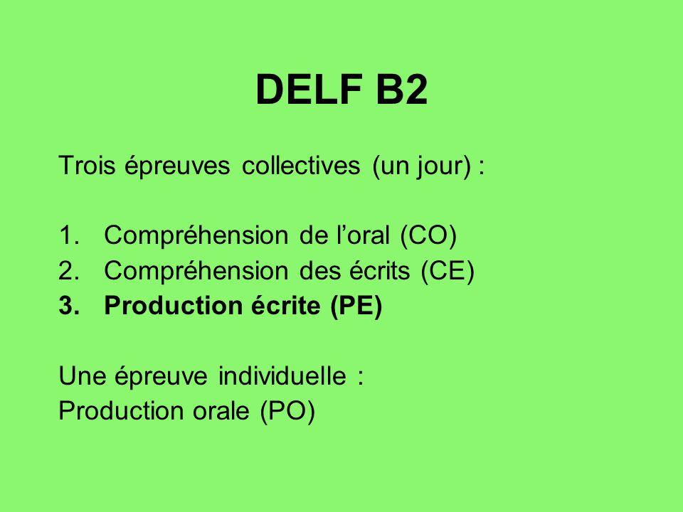 DELF B2 Trois épreuves collectives (un jour) :