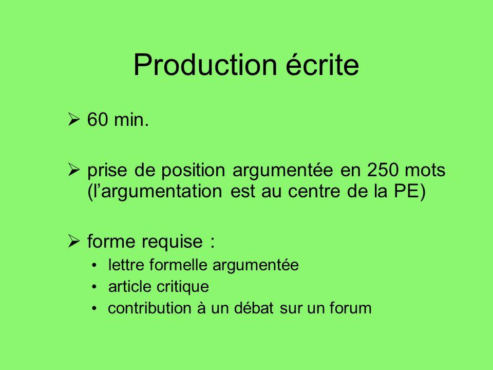 Production écrite 60 min. prise de position argumentée en 250 mots (l'argumentation est au centre de la PE)