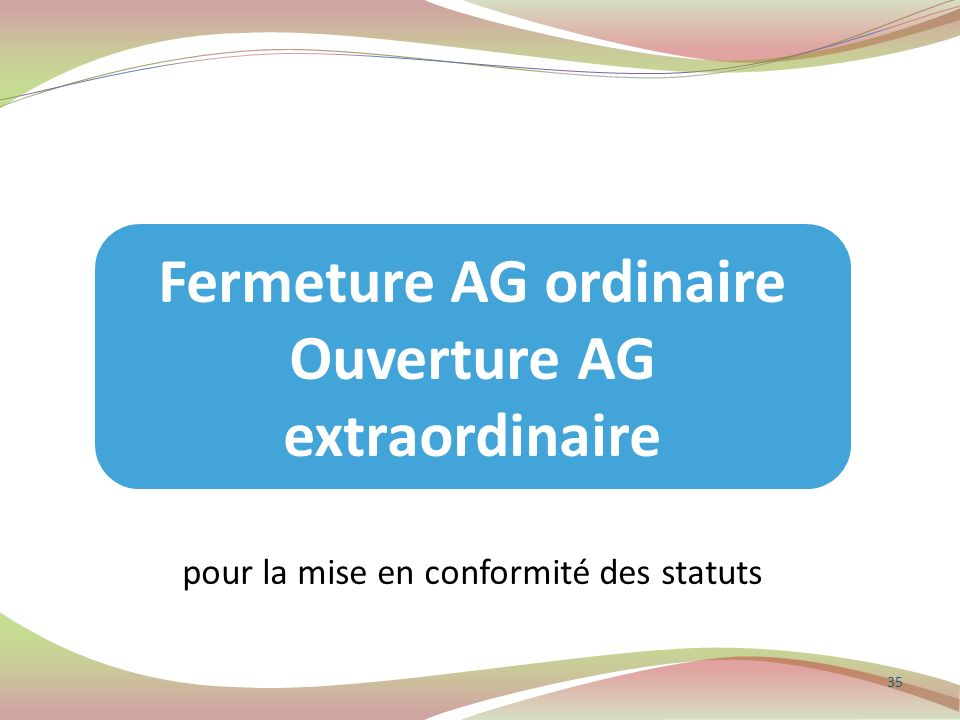 Fermeture AG ordinaire Ouverture AG extraordinaire