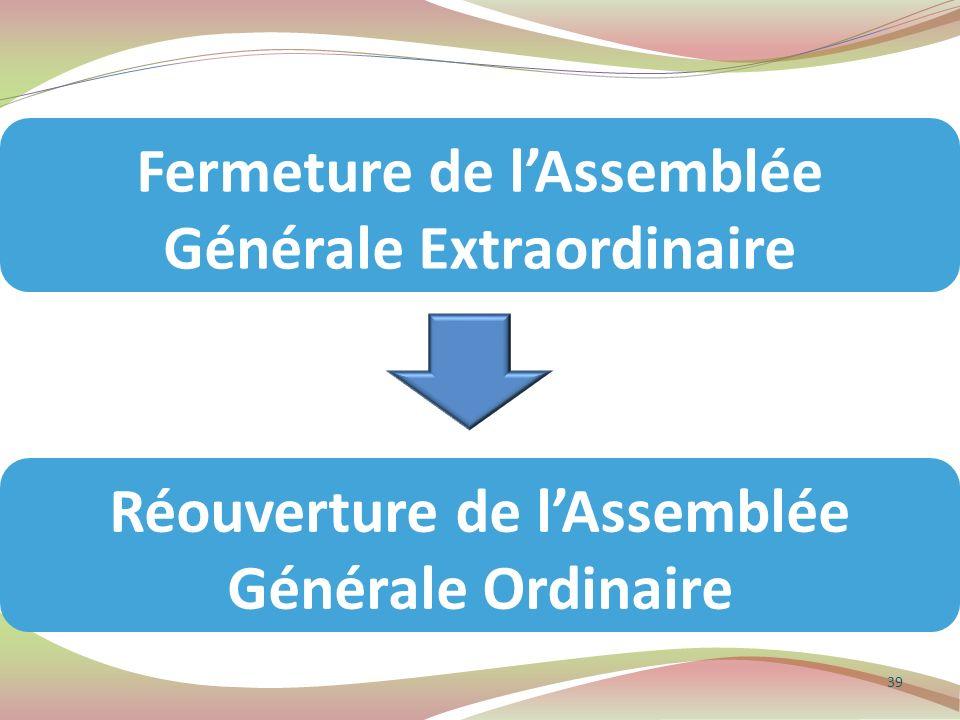 Fermeture de l'Assemblée Générale Extraordinaire