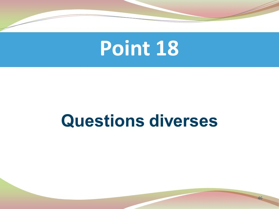 Point 18 Questions diverses