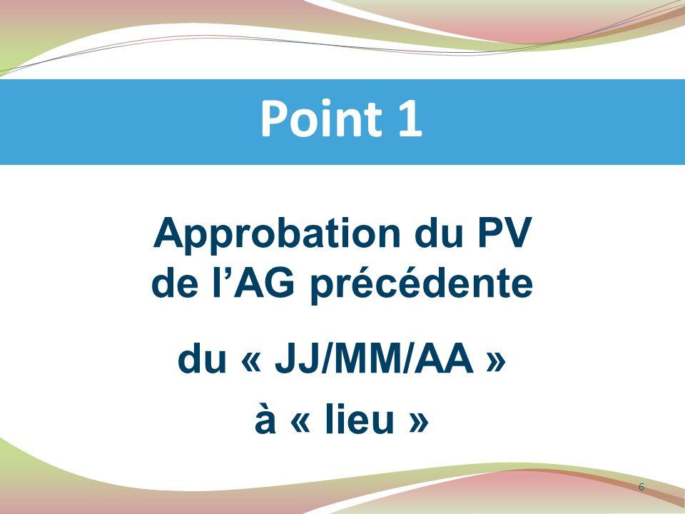 Approbation du PV de l'AG précédente