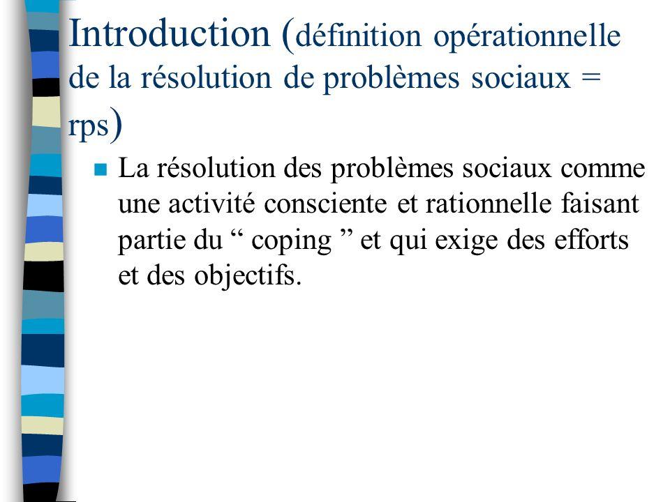 Introduction (définition opérationnelle de la résolution de problèmes sociaux = rps)