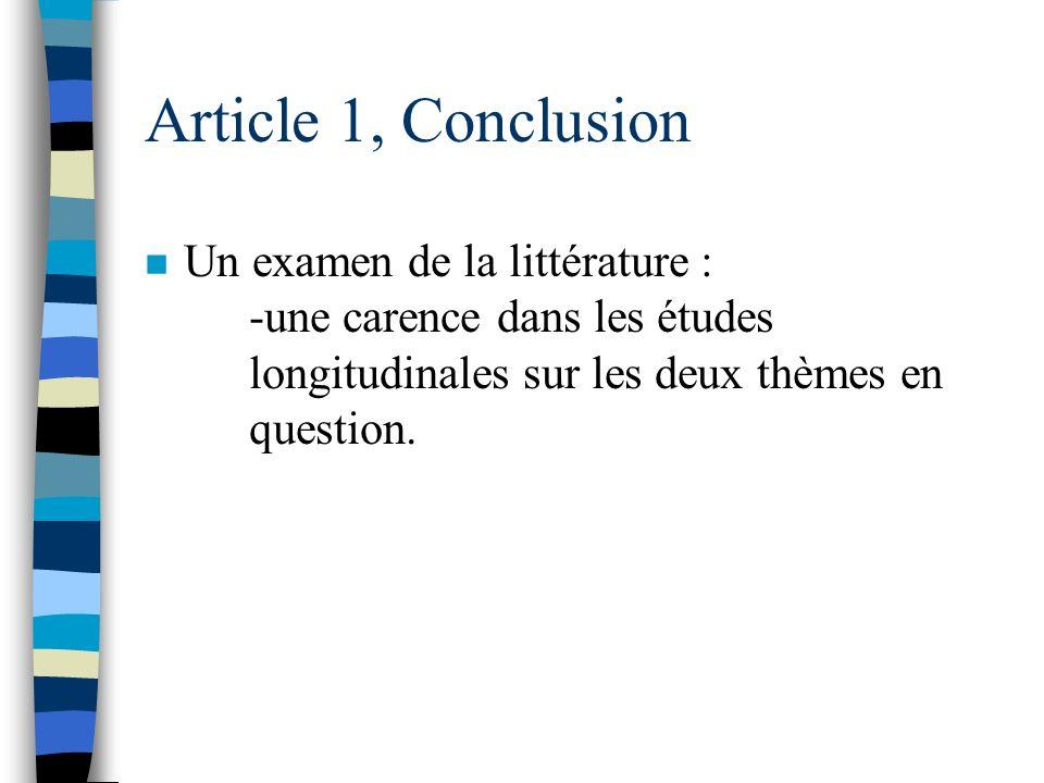 Article 1, Conclusion Un examen de la littérature : -une carence dans les études longitudinales sur les deux thèmes en question.