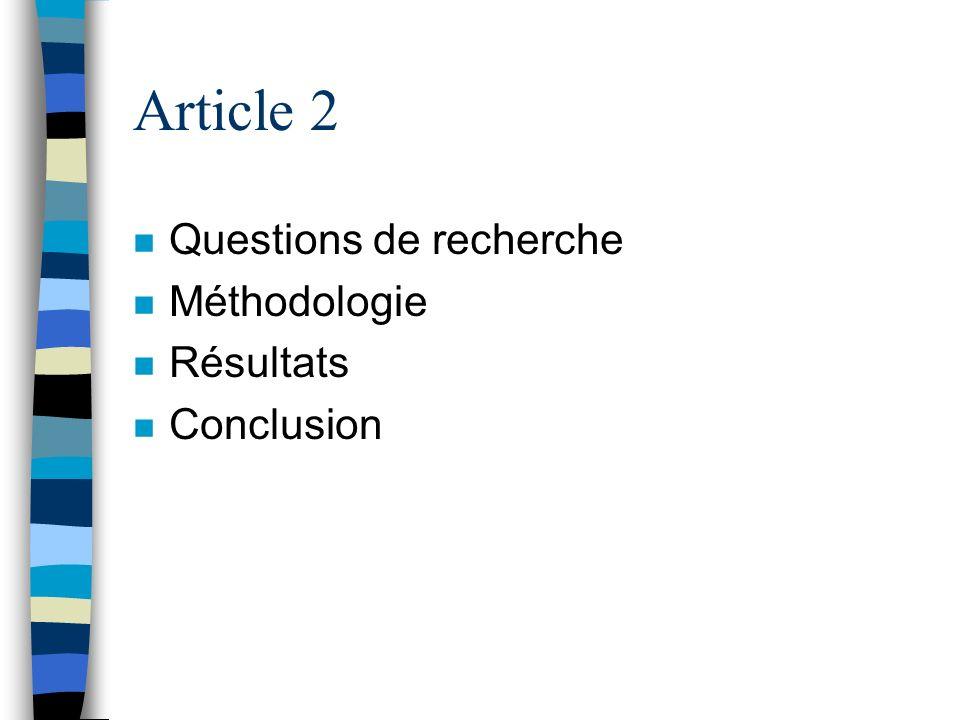 Article 2 Questions de recherche Méthodologie Résultats Conclusion
