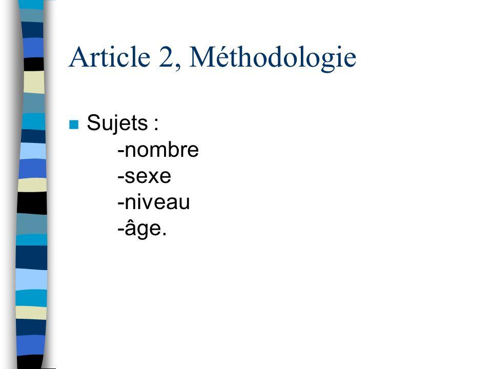 Article 2, Méthodologie Sujets : -nombre -sexe -niveau -âge.