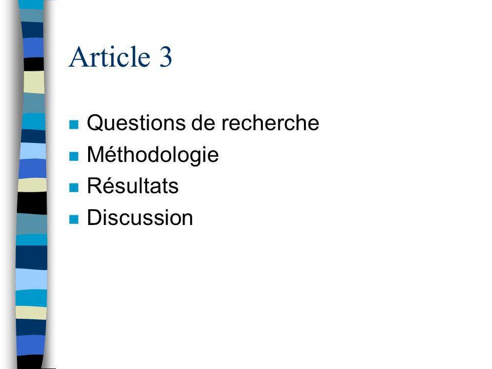 Article 3 Questions de recherche Méthodologie Résultats Discussion