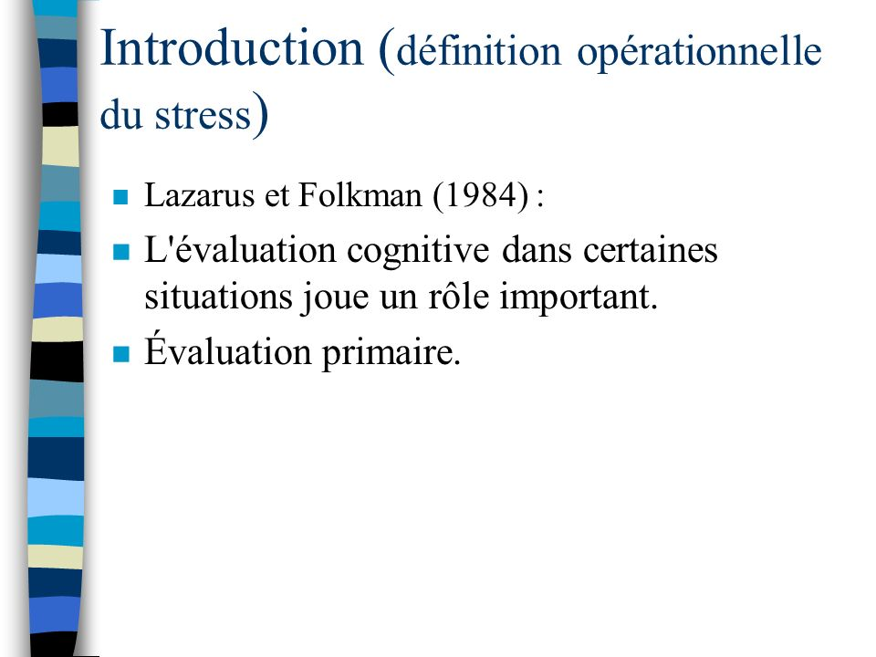 Introduction (définition opérationnelle du stress)