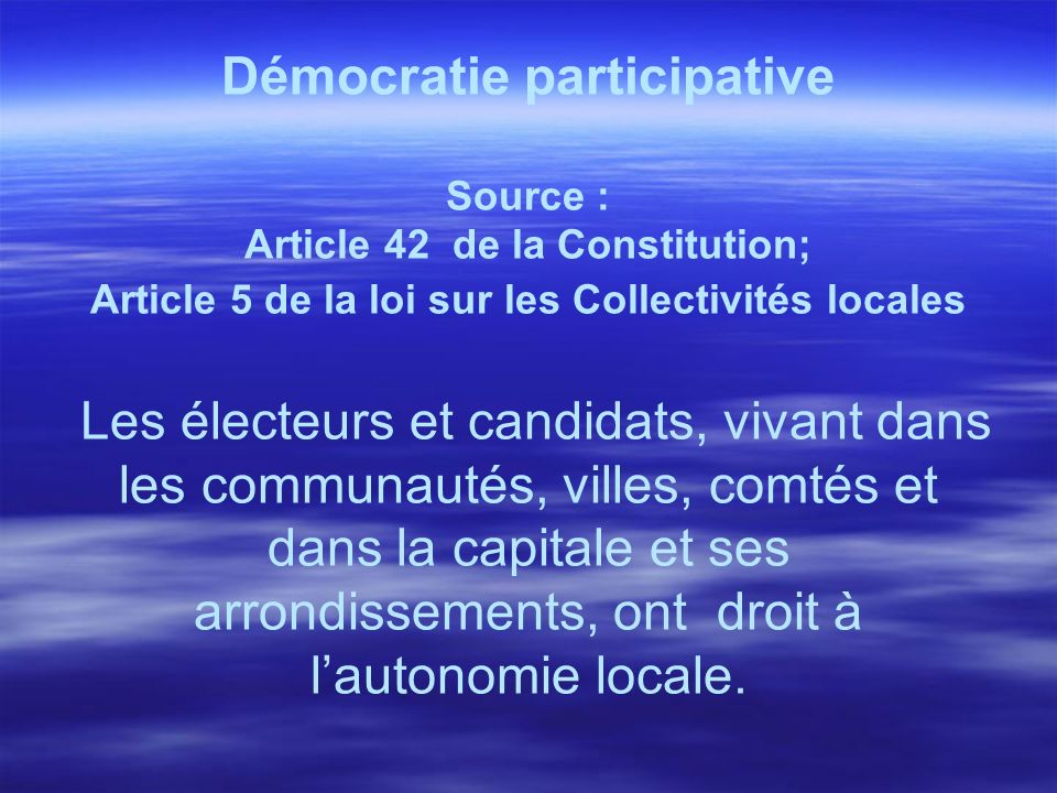 Démocratie participative Article 42 de la Constitution;
