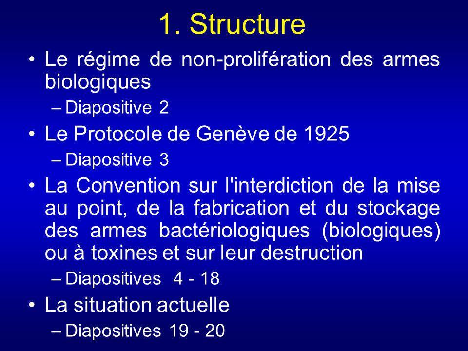 1. Structure Le régime de non-prolifération des armes biologiques