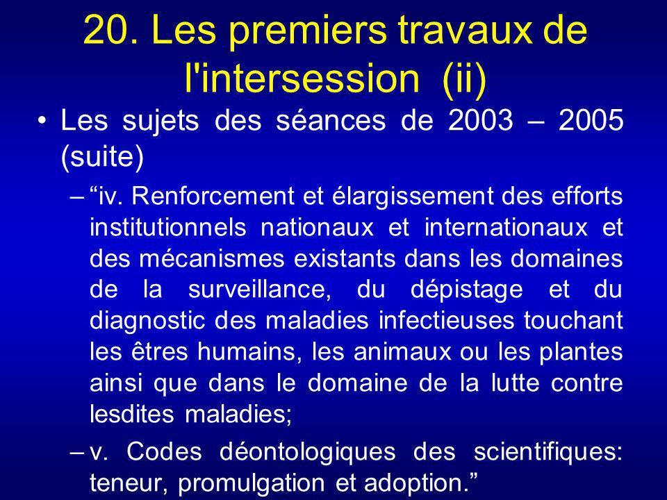 20. Les premiers travaux de l intersession (ii)