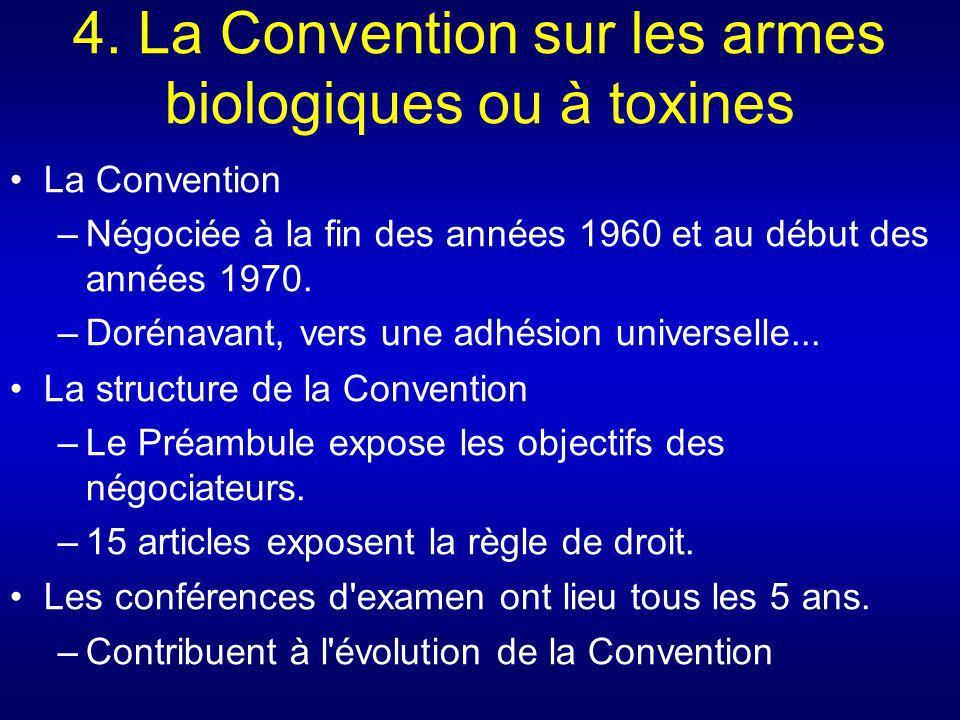 4. La Convention sur les armes biologiques ou à toxines