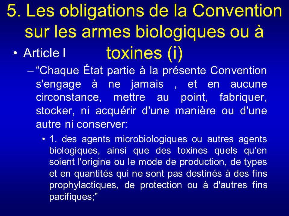 5. Les obligations de la Convention sur les armes biologiques ou à toxines (i)