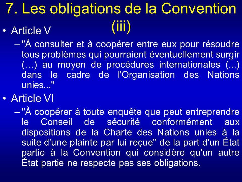 7. Les obligations de la Convention (iii)