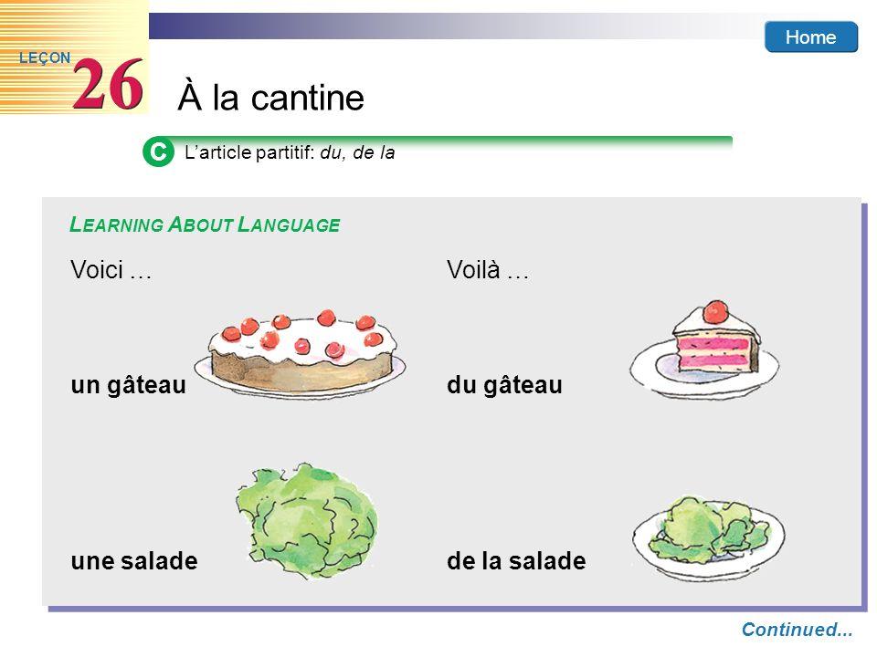 C Voici … Voilà … un gâteau du gâteau une salade de la salade