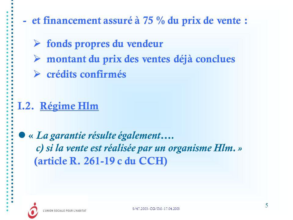 - et financement assuré à 75 % du prix de vente :