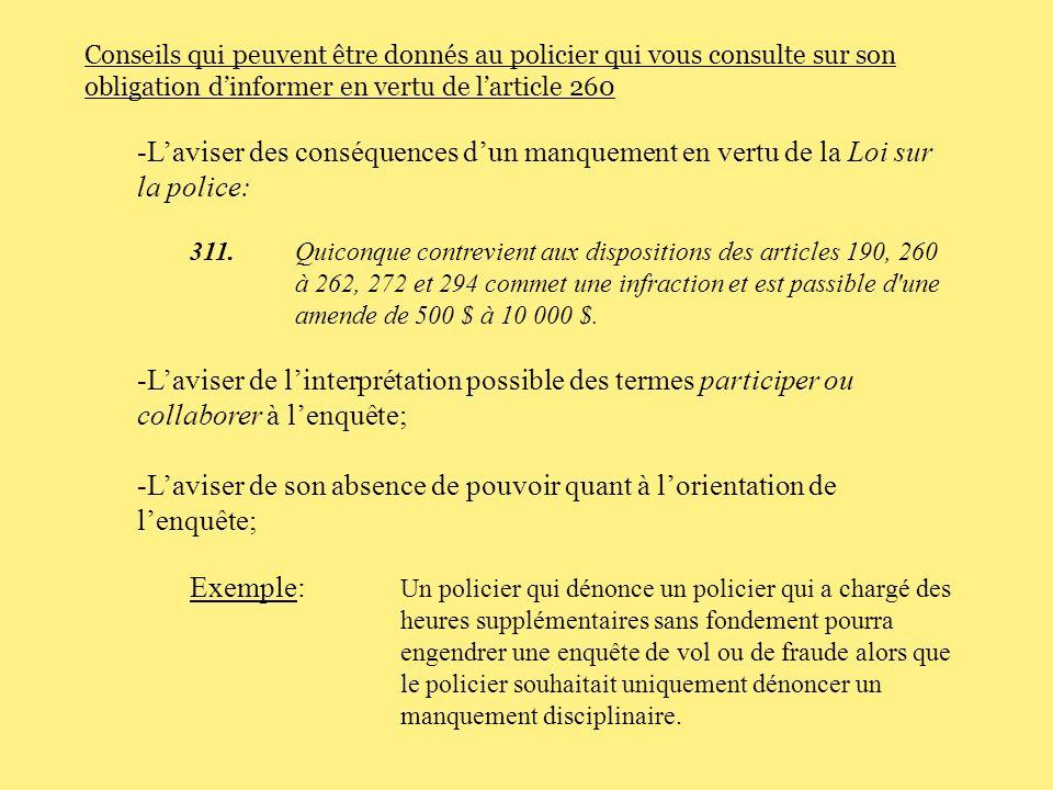 Conseils qui peuvent être donnés au policier qui vous consulte sur son obligation d'informer en vertu de l'article 260