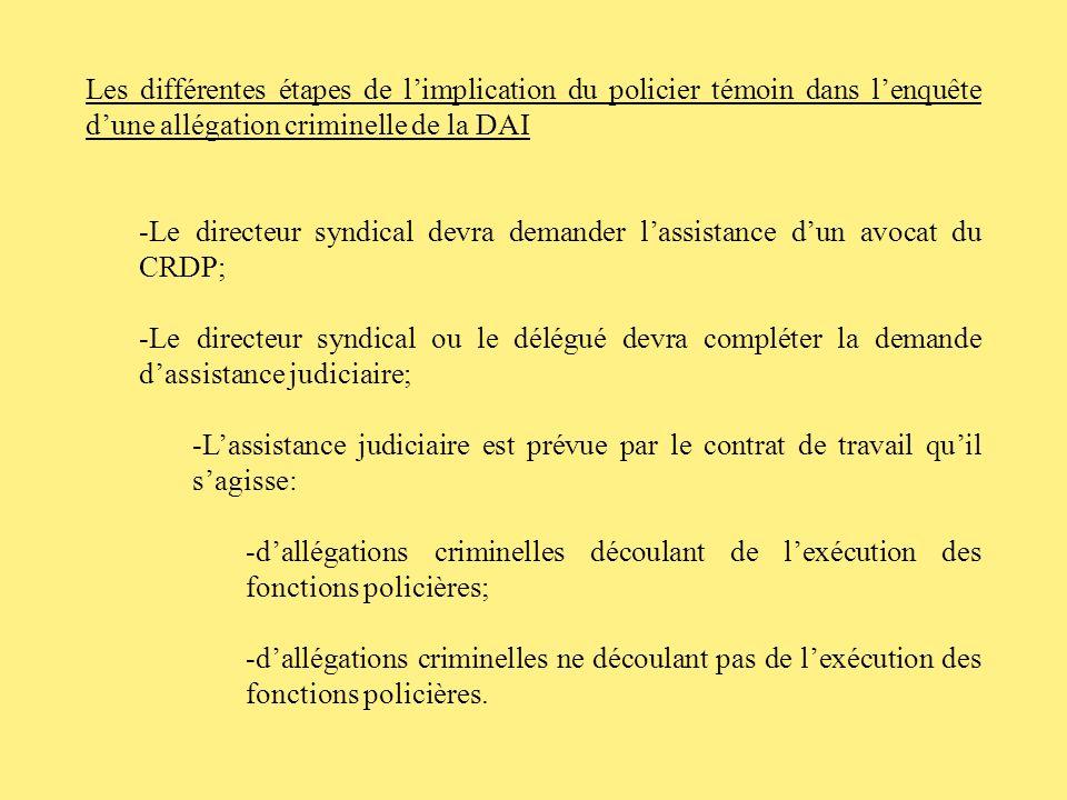Les différentes étapes de l'implication du policier témoin dans l'enquête d'une allégation criminelle de la DAI