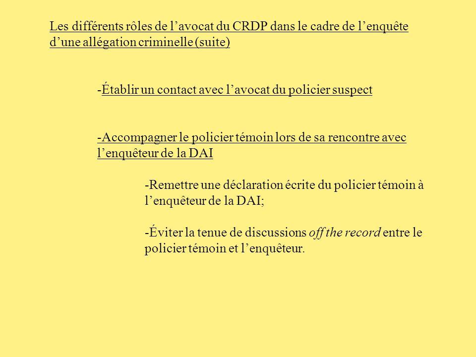 Les différents rôles de l'avocat du CRDP dans le cadre de l'enquête d'une allégation criminelle (suite)
