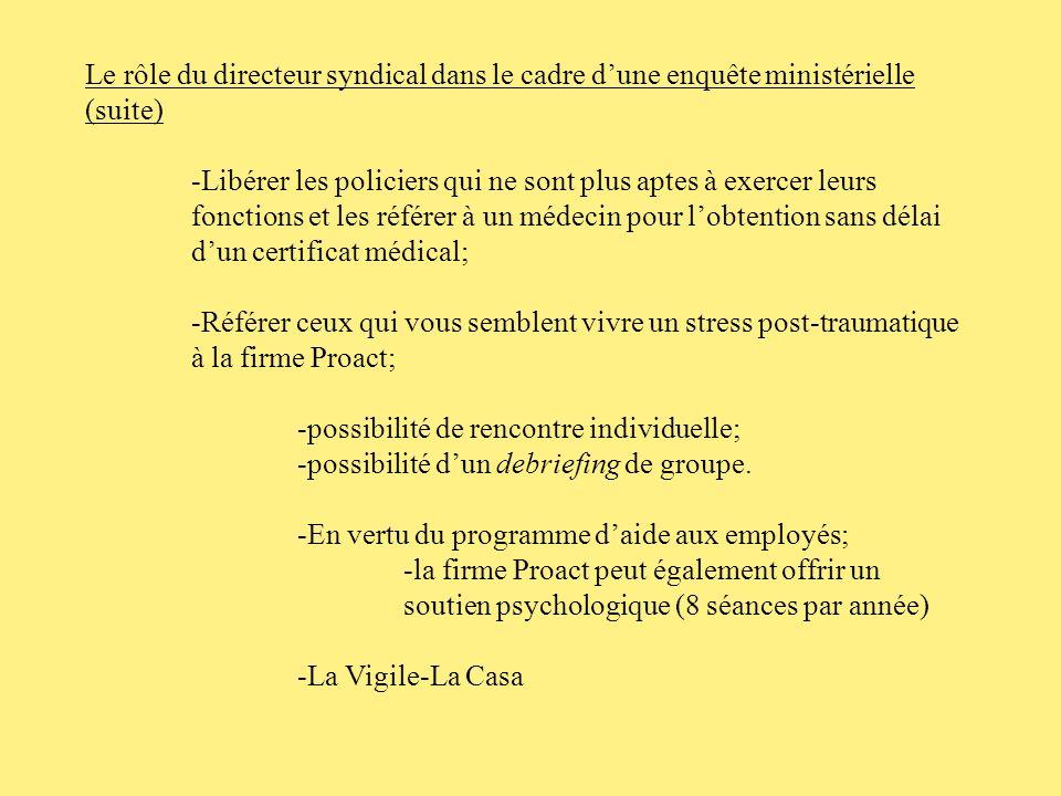 Le rôle du directeur syndical dans le cadre d'une enquête ministérielle (suite)