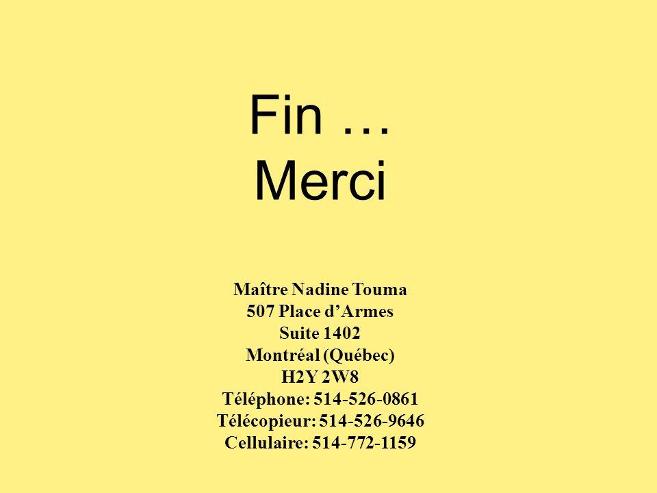 Fin … Merci Maître Nadine Touma 507 Place d'Armes Suite 1402